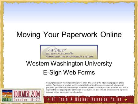 Moving Your Paperwork Online Western Washington University E-Sign Web Forms Copyright Western Washington University, 2004. This work is the intellectual.