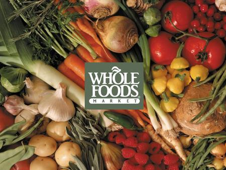 Executive Summary Whole Foods Market, Inc. –25 Years Of Double Digit Revenue Growth –$4.7B Organic Supermarket Industry Leader Whole Foods Current Strategy.