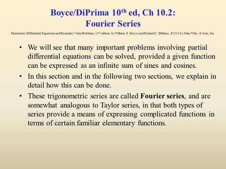 Boyce/DiPrima 10 th ed, Ch 10.2: Fourier Series Elementary Differential Equations and Boundary Value Problems, 10 th edition, by William E. Boyce and Richard.