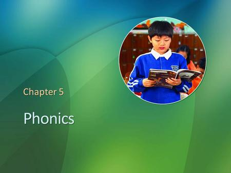 4/19/2017 11:43 AM Chapter 5 Phonics © 2007 Microsoft Corporation. All rights reserved. Microsoft, Windows, Windows Vista and other product names are or.