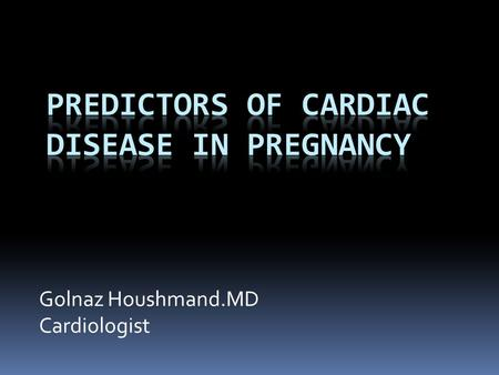 Golnaz Houshmand.MD Cardiologist. Why we concern !
