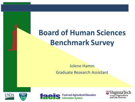 Board of Human Sciences Benchmark Survey Jolene Hamm Graduate Research Assistant.