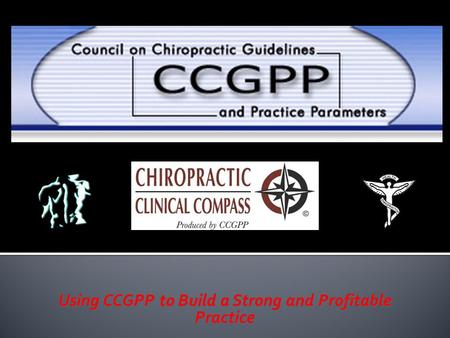 Using CCGPP to Build a Strong and Profitable Practice.