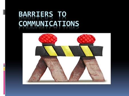 Characteristics of effective communications Effective communication requires the message to be: Clear and concise Accurate Relevant to the needs of the.