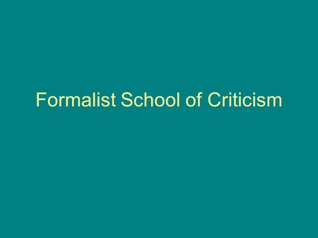 formalist approach in your critical essay In spite of the apparent differences in their theoretical assumptions and critical (russian formalist criticism four essays formalism theory suggests that.