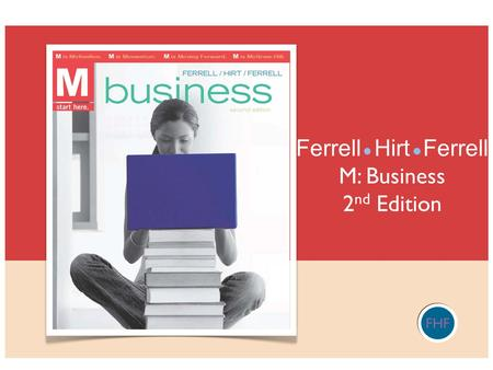 Ferrell Hirt Ferrell M: Business 2nd Edition FHF.