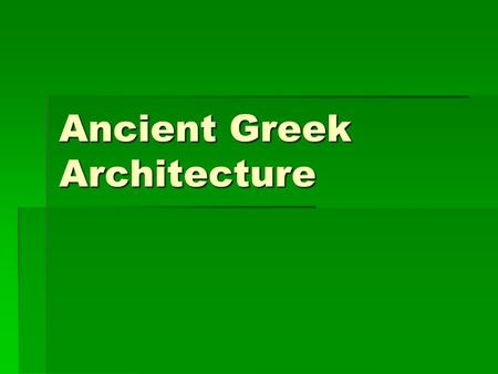 Ancient Greek Architecture. EARLY GREEK CIVILIZATIONS..
