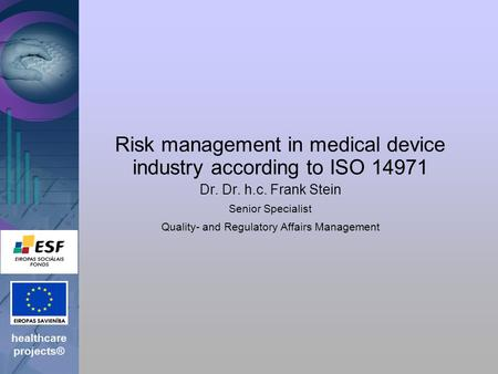 Risk management in medical device industry according to ISO 14971