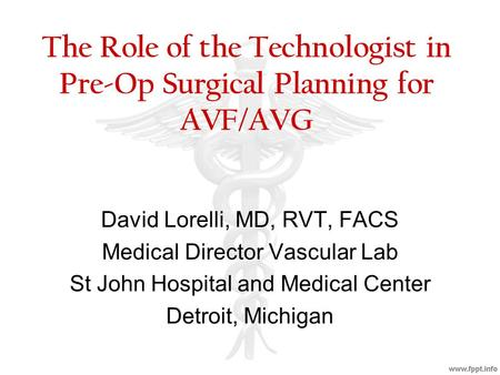 The Role of the Technologist in Pre-Op Surgical Planning for AVF/AVG