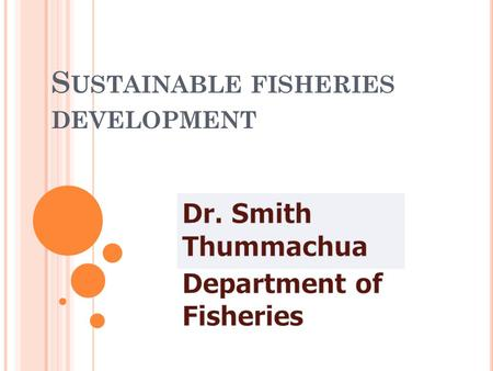 S USTAINABLE FISHERIES DEVELOPMENT. Fishing Vessel.
