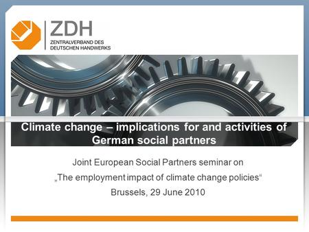 "Climate change – implications for and activities of German social partners Joint European Social Partners seminar on ""The employment impact of climate."