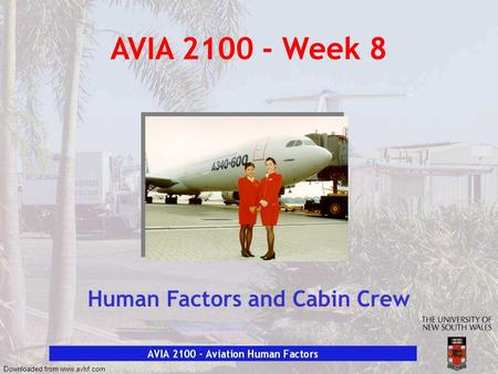 Downloaded from www.avhf.com AVIA 2100 - Week 8 Human Factors and Cabin Crew.
