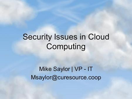 <strong>Security</strong> Issues in <strong>Cloud</strong> <strong>Computing</strong>