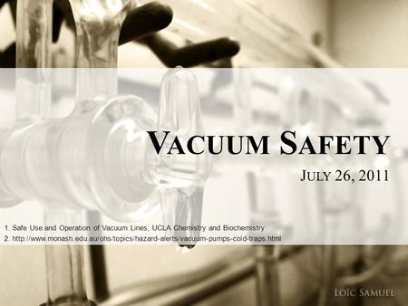 1. Safe Use and Operation of Vacuum Lines, UCLA Chemistry and Biochemistry 2.