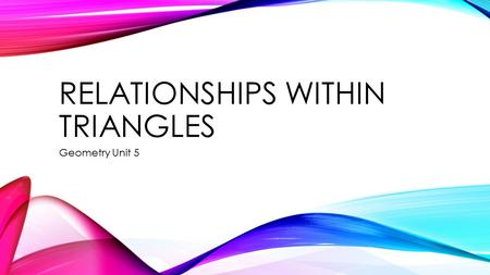 Relationships within triangles