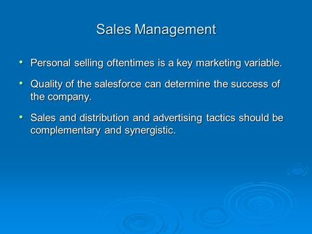 Sales Management Personal selling oftentimes is a key marketing variable. Personal selling oftentimes is a key marketing variable. Quality of the salesforce.