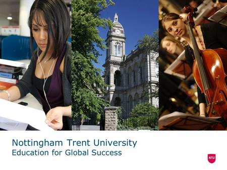 1 Nottingham Trent University Education for Global Success.