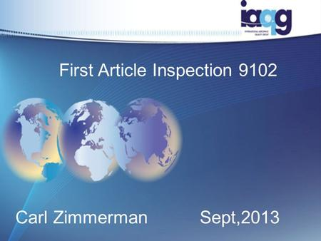 First Article Inspection 9102 Carl ZimmermanSept,2013.