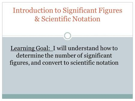 Introduction to Significant Figures & Scientific Notation