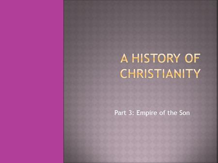 Part 3: Empire of the Son. Under Constantine, Christianity was freed from persecution and the sect once branded a motley collection of atheists, traitors.