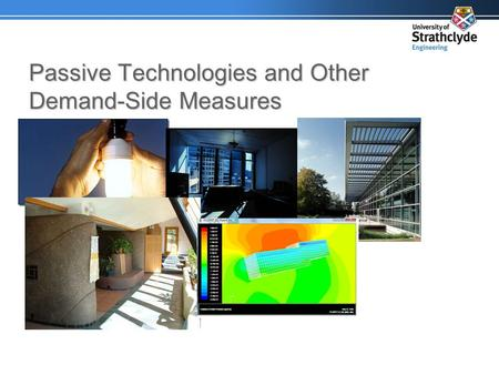 Passive Technologies and Other Demand-Side Measures.