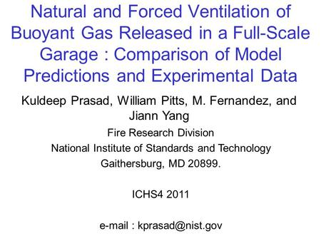 Natural and Forced Ventilation of Buoyant Gas Released in a Full-Scale Garage : Comparison of Model Predictions and Experimental Data Kuldeep Prasad, William.