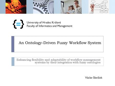 An Ontology-Driven Fuzzy Workflow System Enhancing flexibility and adaptability of workflow management systems by their integration with fuzzy ontologies.
