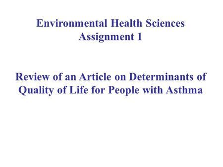 Environmental Health Sciences Assignment 1 Review of an Article on Determinants of Quality of Life for People with Asthma.