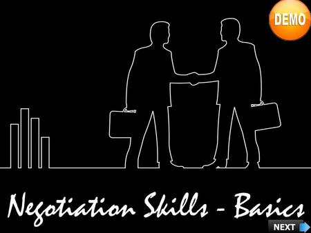 Negotiation Skills - Basics. Course Objectives Explain What is Negotiation Explain the Basic Principles of Negotiation Describe the Benefits of Negotiation.