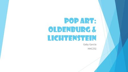 Pop ART: Oldenburg & lichtenstein Gaby Garcia HMC252.