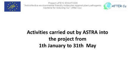 Activities carried out by ASTRA into the project from 1th January to 31th May.