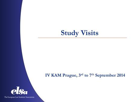 Study Visits IV KAM Prague, 3 rd to 7 th September 2014.