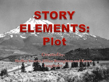 The plot is how the author arranges events to develop his basic idea: It is the sequence of events in a story or play. The plot is a planned, logical.