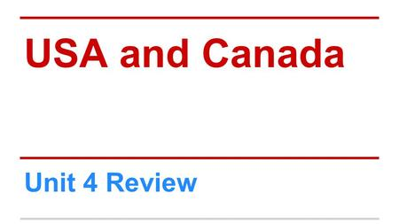 USA and Canada Unit 4 Review.