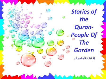 Stories of the Quran-People Of The Garden (Surah 68:17-33)