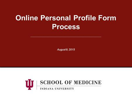 Online Personal Profile Form Process August 9, 2015.
