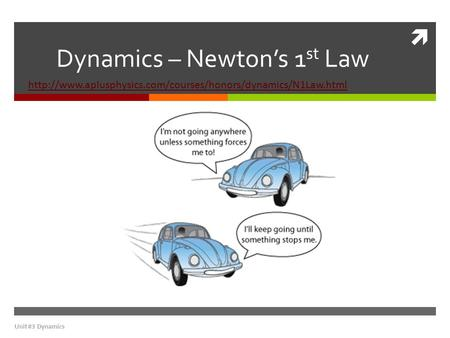 Dynamics – Newton's 1st Law