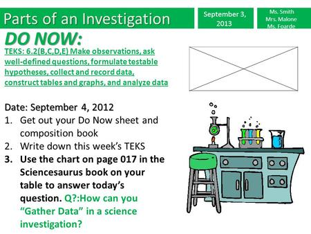 DO NOW: Parts of an Investigation Date: September 4, 2012