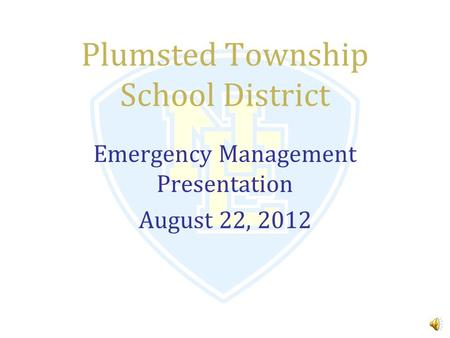 Plumsted Township School District Emergency Management Presentation August 22, 2012.