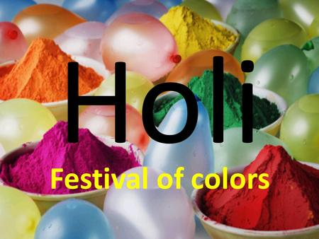 Holi Festival of colors.