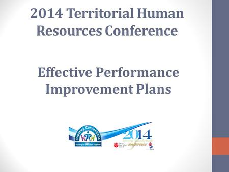 2014 Territorial Human Resources Conference Effective Performance Improvement Plans.
