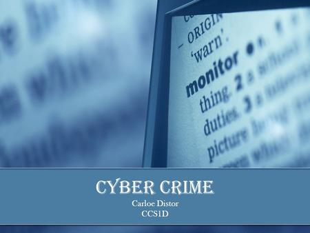 Cyber Crime Carloe Distor CCS1D. Agenda  Introduction & History  Cyber Criminals  Types of Cyber Crime  Cyber Crime in Pakistan  Protect Computers.