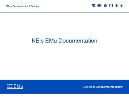 KE's EMu Documentation