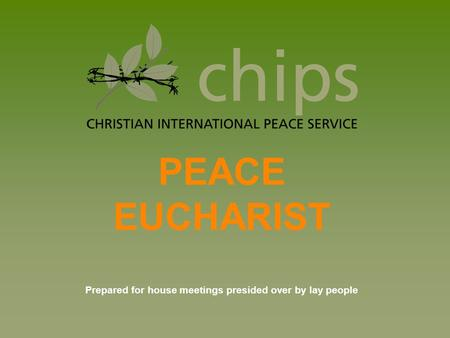PEACE EUCHARIST Prepared for house meetings presided over by lay people.