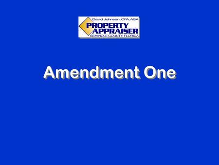 Amendment One. AMENDMENT 1 WHAT DOES IT MEAN TO ME? Presented By.