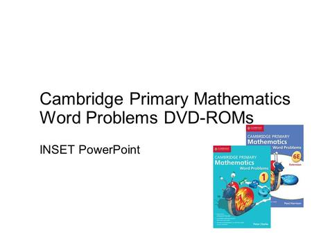 Cambridge Primary Mathematics Word Problems DVD-ROMs INSET PowerPoint.