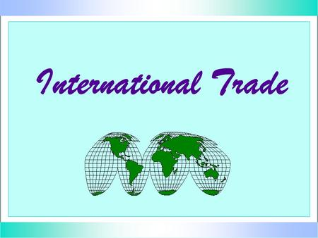 International Trade. U.S. 2002 Trade Information exports: 1.0 trillion dollars 9.7 % of GDP imports: 1.4 trillion dollars 13.7 % of GDP Source: