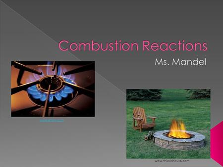 Www.ehow.com www.thisoldhouse.com.  Describe combustion reactions of hydrocarbons and their resulting by- products.