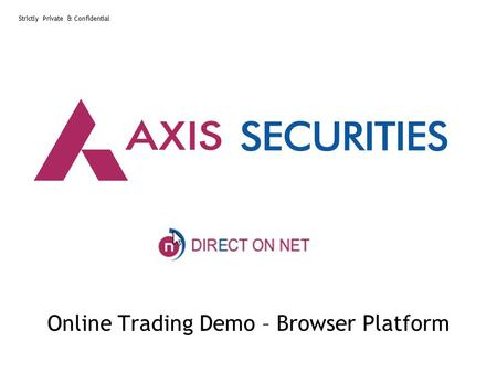 Strictly Private & Confidential Online Trading Demo – Browser Platform.