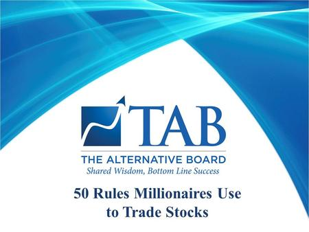 50 Rules Millionaires Use to Trade Stocks. 50 Rules Millionaires Use to Trade Stock  Cut losses short;  Let profits run.  Sell an 8-12% loser.  This.
